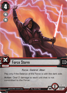 Force Storm is fun to play, but not fun to play against.